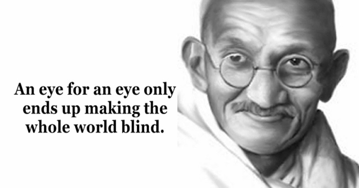 An-eye-for-an-eye-only-ends-up-making-the-whole-world-blind.1